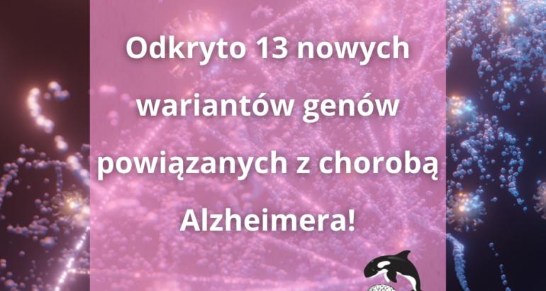 Odkryto 13 nowych mutacji genów związanych z chorobą Alzheimera!